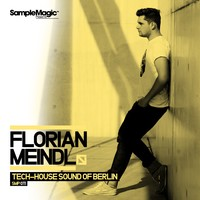 Florian Meindl Tech-House Sound of Berlin