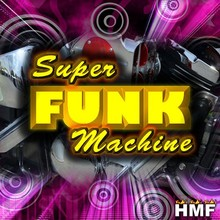 Hot Music Factory Super Funk Machine