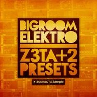 Sounds To Sample Bigroom Elektro for Z3ta+ 2