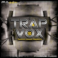 Famous Audio Trap Vox