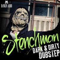 Stenchman Dark & Dirty Dubstep