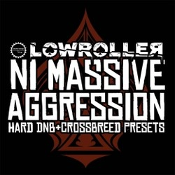 Industrial Strength Lowroller Massive Aggression