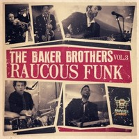 Monster Sounds Baker Brothers Vol 3 Raucous Funk