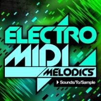 Sounds To Sample Electro MIDI Melodics
