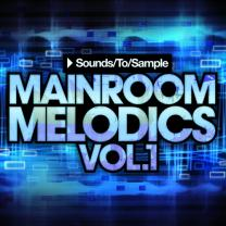 Sounds To Sample Mainroom Melodics Vol 1