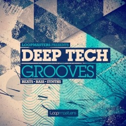 Loopmasters Deep Tech Grooves