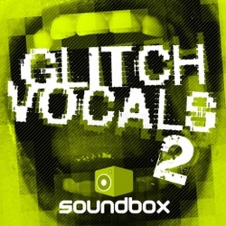 Soundbox Glitch Vocals 2