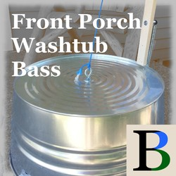 Front Porch Washtub Bass