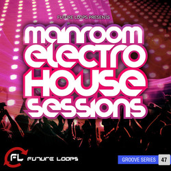 Future Loops Mainroom Electro House