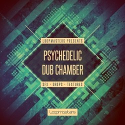 Loopmasters Psychedelic Dub Chamber
