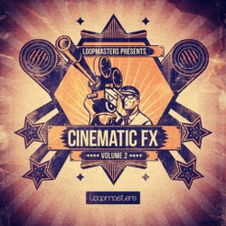 Loopmasters Cinematic FX Vol 2