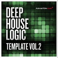 Push Button Bang Deep House Logic Template Vol 2