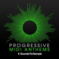 Sounds To Sample Progressive MIDI Anthems