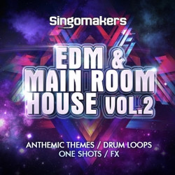 Singomakers EDM & Main Room House Vol 2