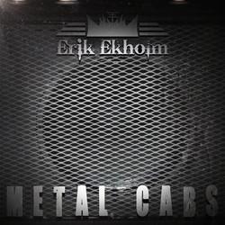 Erik Ekholm Metal Cabs