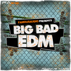 Famous Audio Big Bad EDM