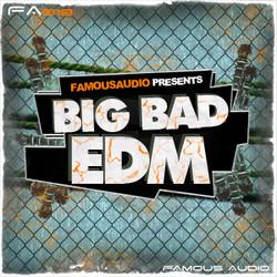 Famous Audio Big Bad EDM