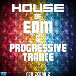 House Of EDM & Progressive Trance