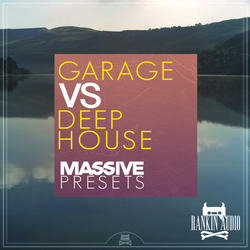 Rankin Audio Garage vs Deep House for Massive