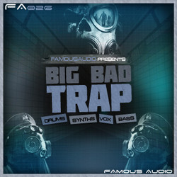 Famous Audio Big Bad Trap