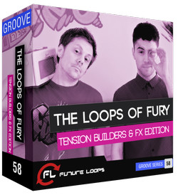 The Loops Of Fury - Tension Builders & FX Edition