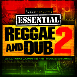 Loopmasters Essential Reggae & Dub Vol 2