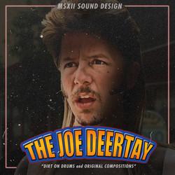 MSXII The Joe Deertay