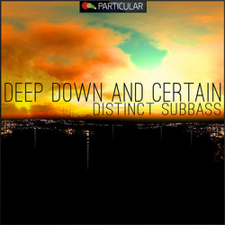Deep Down And Certain Distinct Subbass