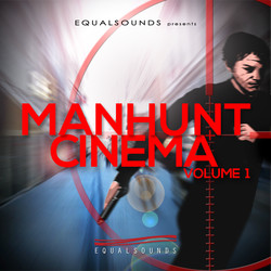EqualSounds Manhunt Cinema Vol 1