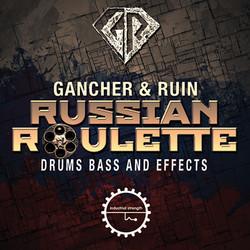 Gancher & Ruin Russion Roulette