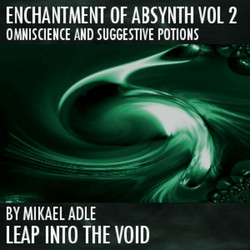Leap Into The Void Enchantment Of Absynth Vol 2