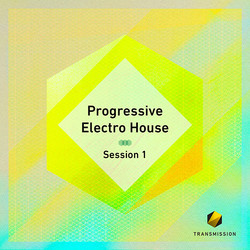 Transmission Progressive Electro House Session 1