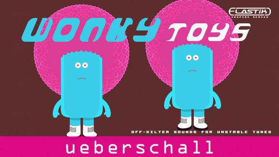 Ueberschall Wonky Toys