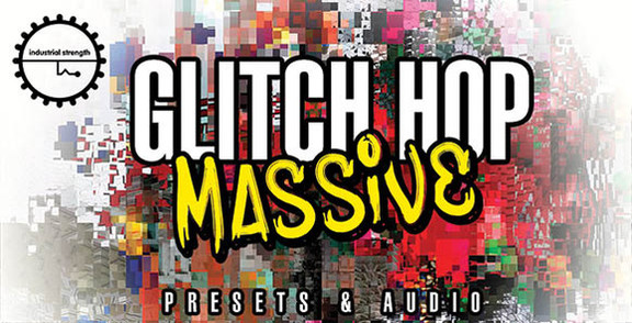 Industrial Strength Glitch Hop Massive