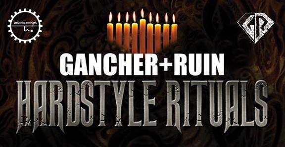 Gancher & Ruin Hardstyle Rituals