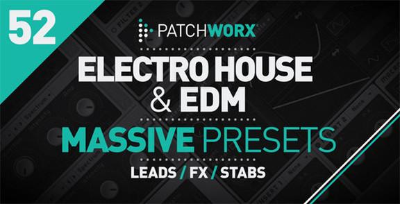 Patchworx 52 - Electro House & EDM Massive Presets