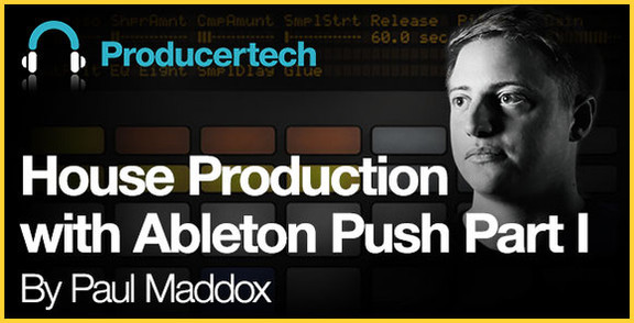 House Production with Ableton Push Part I