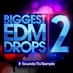 Sounds To Sample Biggest EDM Drops 2