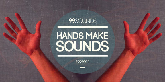 99Sounds Hands Make Sounds
