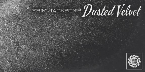 Erik Jackson Dusted Velvet