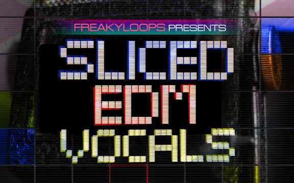 Freaky Loops Sliced EDM Vocals