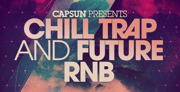 CAPSUN Chill Trap and Future RnB