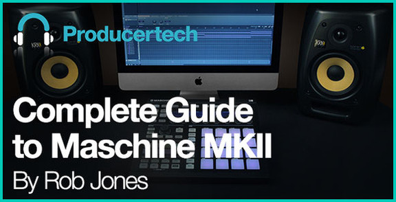 Complete Guide to Maschine MKII