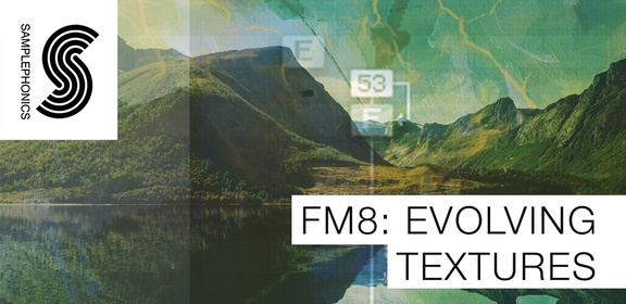 Samplephonics FM8 Evolving Textures