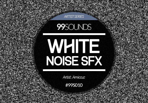 99Sounds White Noise SFX