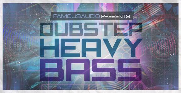 Famous Audio Dubstep Heavy Bass