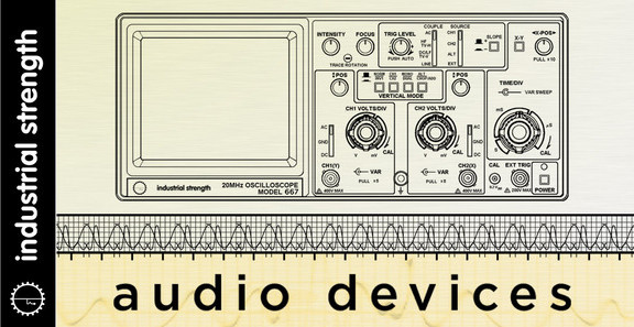 Industrial Strength Audio Devices