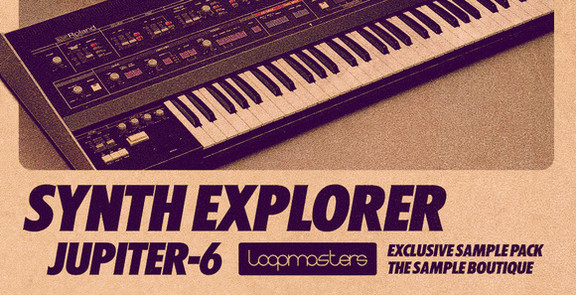 Loopmasters Synth Explorer Jupiter-6