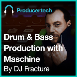 Drum & Bass Production with Maschine by DJ Fracture