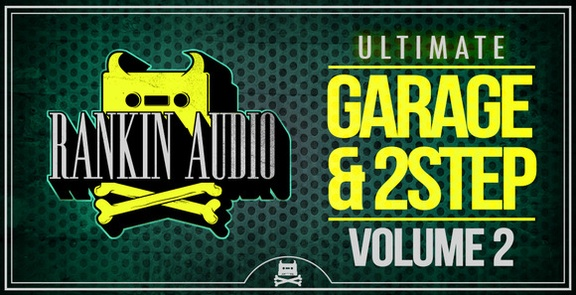 Rankin Audio Garage & 2Step Vol 2